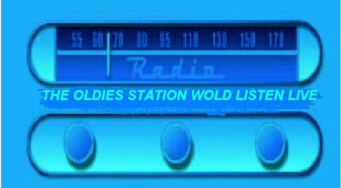 Listen online to The Oldies Station now!! click here